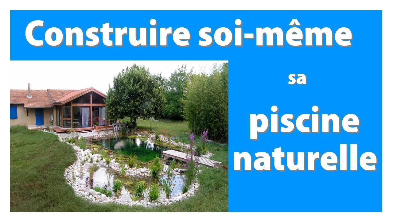 Comment construire sa piscine naturelle soi meme jardin - Comment faire une piscine pas cher ...